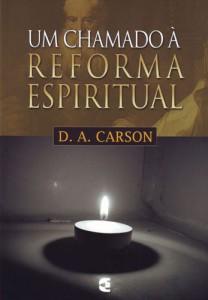 Um chamado à reforma espiritual (D. A. Carson)