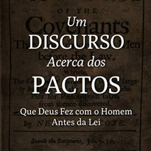 Um discurso acerca dos pactos (Nehemiah Coxe)
