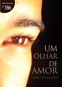 Um Olhar de Amor (Márcio Valadão)