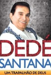 Um Trapalhão de Deus (Dedé Santana)