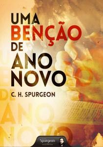Uma Benção de Ano Novo (Charles Haddon Spurgeon)