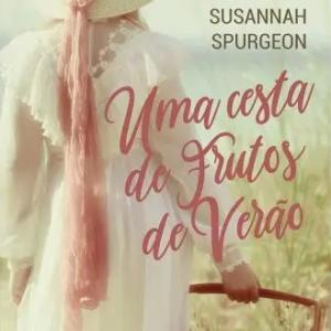 Uma cesta de frutos de verão (Susannah Spurgeon)