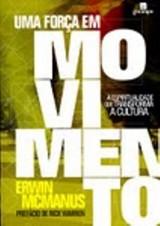 Uma força em movimento (Erwin McManus)