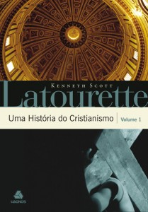 Uma História do Cristianismo (Kenneth Scott Latourette)