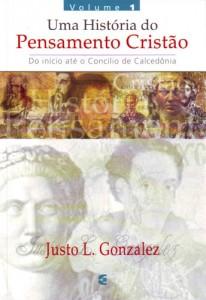 Uma história do pensamento cristão (Justo Gonzalez)