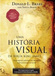 Uma história visual da Bíblia King James (Donald L. Brake)