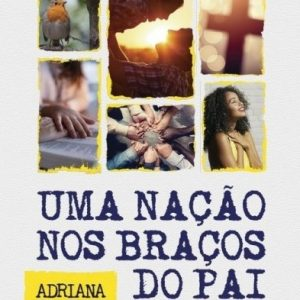 Uma nação nos braços do Pai (Adriana Santana)