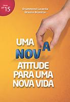 Uma nova atitude para uma nova vida (Braulio Brandão – Drummond Lacerda)