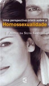 Uma Perspectiva Cristã Sobre a Homossexualidade (Valdeci da Silva Santos)