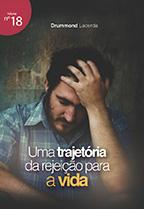 Uma trajetória da rejeição para a vida (Drummond Lacerda)