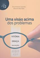 Uma visão acima dos problemas (Braulio Brandão – Drummond Lacerda)