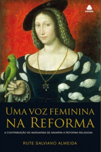 Uma voz Feminina na Reforma (Rute Salviano Almeida)