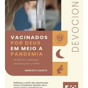 Vacinados por Deus em meio a pandemia (Marcos S. Calixto)