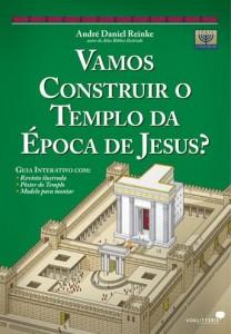 Vamos Construir o Templo da Época de Jesus? (André Daniel Reinke)