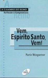 Vem, Espírito Santo, Vem! (Martin Weingaertner)