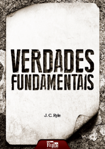 Verdades fundamentais (J. C. Ryle)