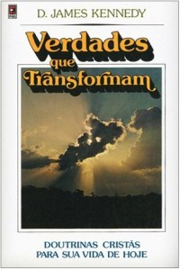 Verdades que Transformam (James Kennedy)