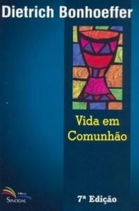 Vida em Comunhão (Dietrich Bonhoeffer)