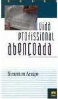 Vida Profissional Abençoada (Simonton Araújo)
