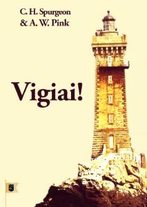 Vigiai! (A. W. Pink – Charles Haddon Spurgeon)