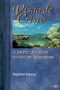 Visão de Cristo (Stephen Kaung)