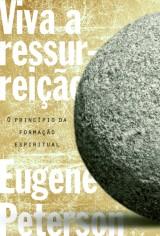 Viva a ressurreição (Eugene Peterson)