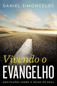 Vivendo o Evangelho (Daniel Simoncelos)