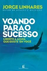 Voando para o sucesso (Jorge Linhares)