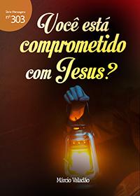Você está comprometido com Jesus? (Márcio Valadão)