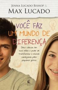 Você faz um mundo de diferença (Jenna Lucado – Max Lucado)