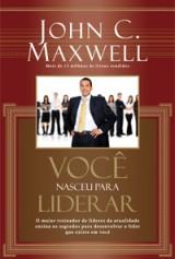 Você nasceu para liderar (John C. Maxwell)
