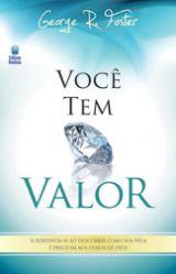 Você Tem Valor (George R. Foster)