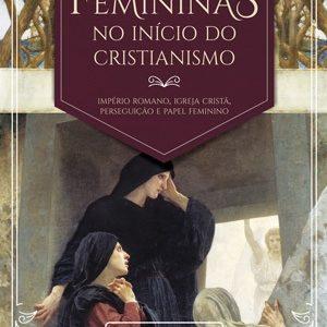 Vozes femininas no início do Cristianismo (Rute Salviano Almeida)