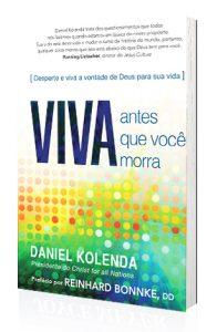 Viva antes que você morra – Daniel Kolenda