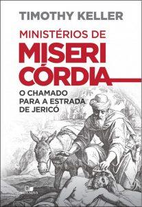 Ministérios de misericórdia – Timothy Keller