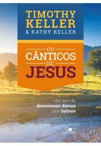 Os Cânticos de Jesus – Timothy Keller e Kathy Keller