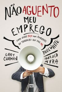 Não aguento meu emprego – Gary Chapman