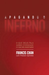 Apagando o inferno – Francis Chan