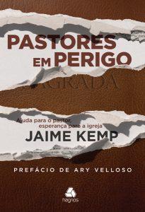 Pastores em perigo – Jaime Kemp