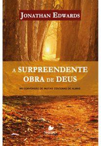A surpreendente obra de Deus – Jonathan Edwards