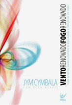Vento renovado, fogo renovado (Jim Cymbala)